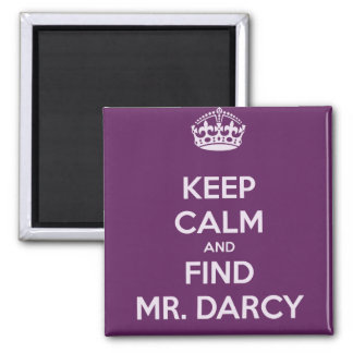Keep Calm and Find Mr. Darcy Jane Austen Square Magnet