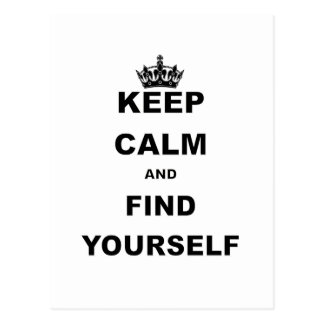 KEEP CALM AND FIND YOURSELF.png Postcard