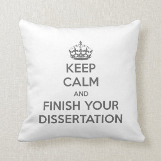 Keep Calm and Finish Your Dissertation Throw Pillow