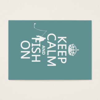 Keep Calm and Fish On (all colors) Business Card