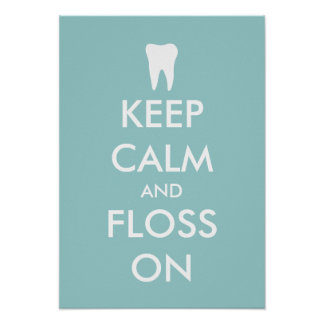 Keep calm and floss on poster for dentist office