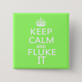 Keep Calm and Fluke It Badge 2 Inch Square Button