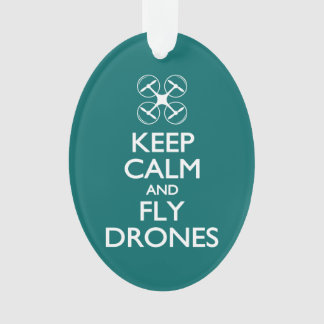 Keep Calm and Fly Drones Ornament