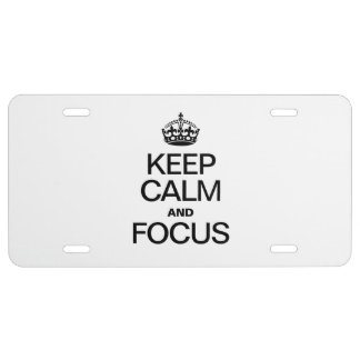 KEEP CALM AND FOCUS LICENSE PLATE
