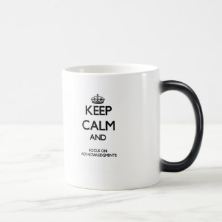 Keep Calm And Focus On Acknowledgments Coffee Mugs