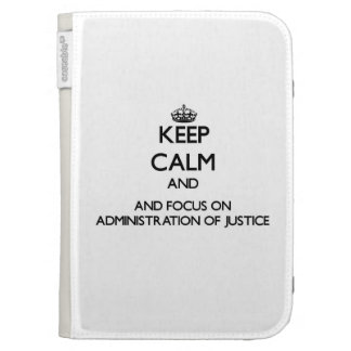Keep calm and focus on Administration Of Justice Kindle 3G Case