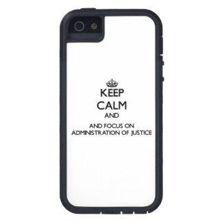 Keep calm and focus on Administration Of Justice Case For iPhone 5