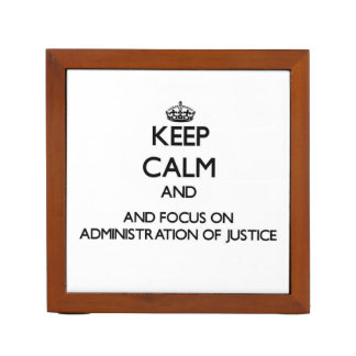 Keep calm and focus on Administration Of Justice Pencil Holder