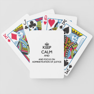 Keep calm and focus on Administration Of Justice Playing Cards