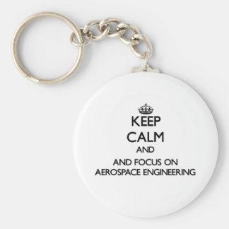 Keep calm and focus on Aerospace Engineering Keychains