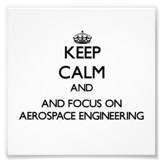 Keep calm and focus on Aerospace Engineering Photo Print