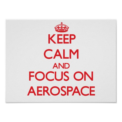 Keep calm and focus on AEROSPACE Poster