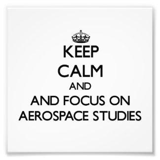 Keep calm and focus on Aerospace Studies Art Photo