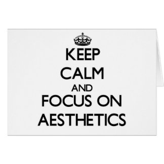 Keep Calm And Focus On Aesthetics Cards