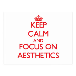 Keep calm and focus on AESTHETICS Post Cards