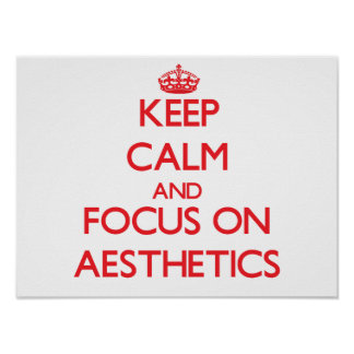 Keep calm and focus on AESTHETICS Poster