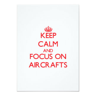 "Keep calm and focus on AIRCRAFTS 5"" X 7"" Invitation Card"