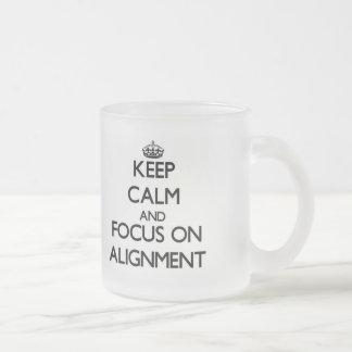 Keep Calm And Focus On Alignment Mug