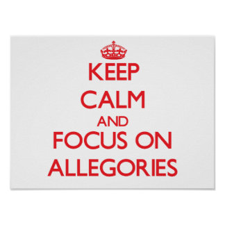 Keep calm and focus on ALLEGORIES Posters
