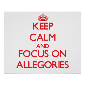 Keep calm and focus on ALLEGORIES Print