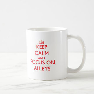Keep calm and focus on ALLEYS Coffee Mugs