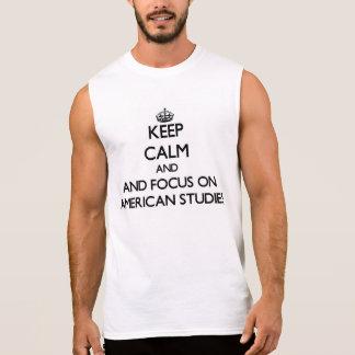 Keep calm and focus on American Studies Sleeveless Tee