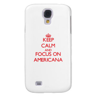 Keep calm and focus on AMERICANA Samsung Galaxy S4 Cover