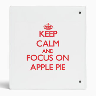 Keep Calm and focus on Apple Pie 3 Ring Binder