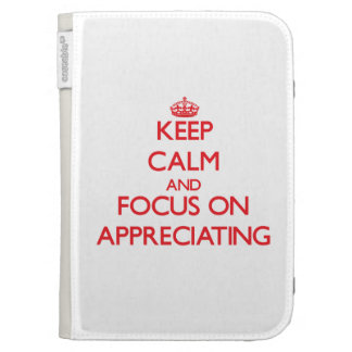 Keep calm and focus on APPRECIATING Kindle 3 Covers