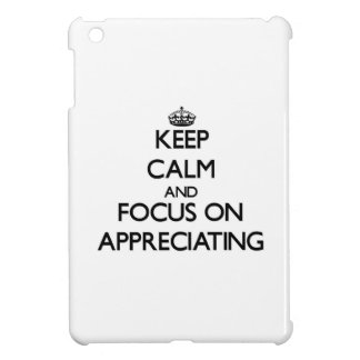 Keep Calm And Focus On Appreciating iPad Mini Cases