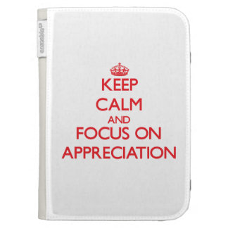 Keep calm and focus on APPRECIATION Kindle Keyboard Cases