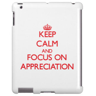Keep calm and focus on APPRECIATION
