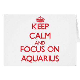 Keep calm and focus on AQUARIUS Greeting Cards