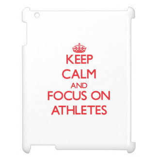 Keep calm and focus on ATHLETES Case For The iPad 2 3 4