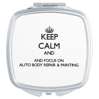 Keep calm and focus on Auto Body Repair & Painting Vanity Mirrors