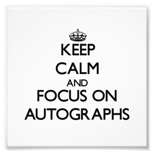 Keep Calm And Focus On Autographs Photo Art