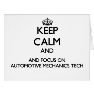 Keep calm and focus on Automotive Mechanics Tech Cards