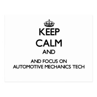 Keep calm and focus on Automotive Mechanics Tech Post Card