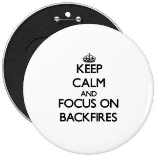 Keep Calm and focus on Backfires Button
