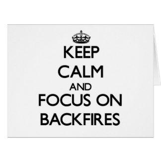 Keep Calm and focus on Backfires Greeting Card