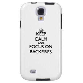 Keep Calm and focus on Backfires Galaxy S4 Case