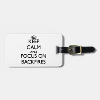 Keep Calm and focus on Backfires Tags For Luggage