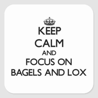 Keep Calm and focus on Bagels And Lox Square Sticker