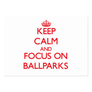 Keep Calm and focus on Ballparks Business Card Templates