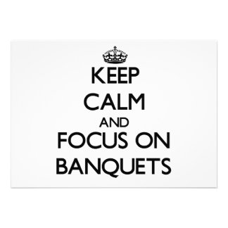 Keep Calm and focus on Banquets Invites