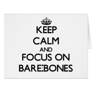 Keep Calm and focus on Bare-Bones Greeting Card