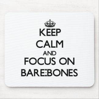 Keep Calm and focus on Bare-Bones Mousepads