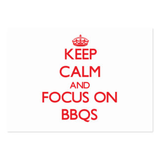 Keep Calm and focus on Bbqs Business Cards
