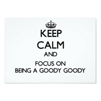 "Keep Calm and focus on Being A Goody Goody 5"" X 7"" Invitation Card"