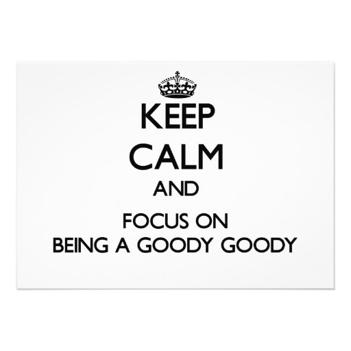 Keep Calm and focus on Being A Goody Goody Custom Invitations
